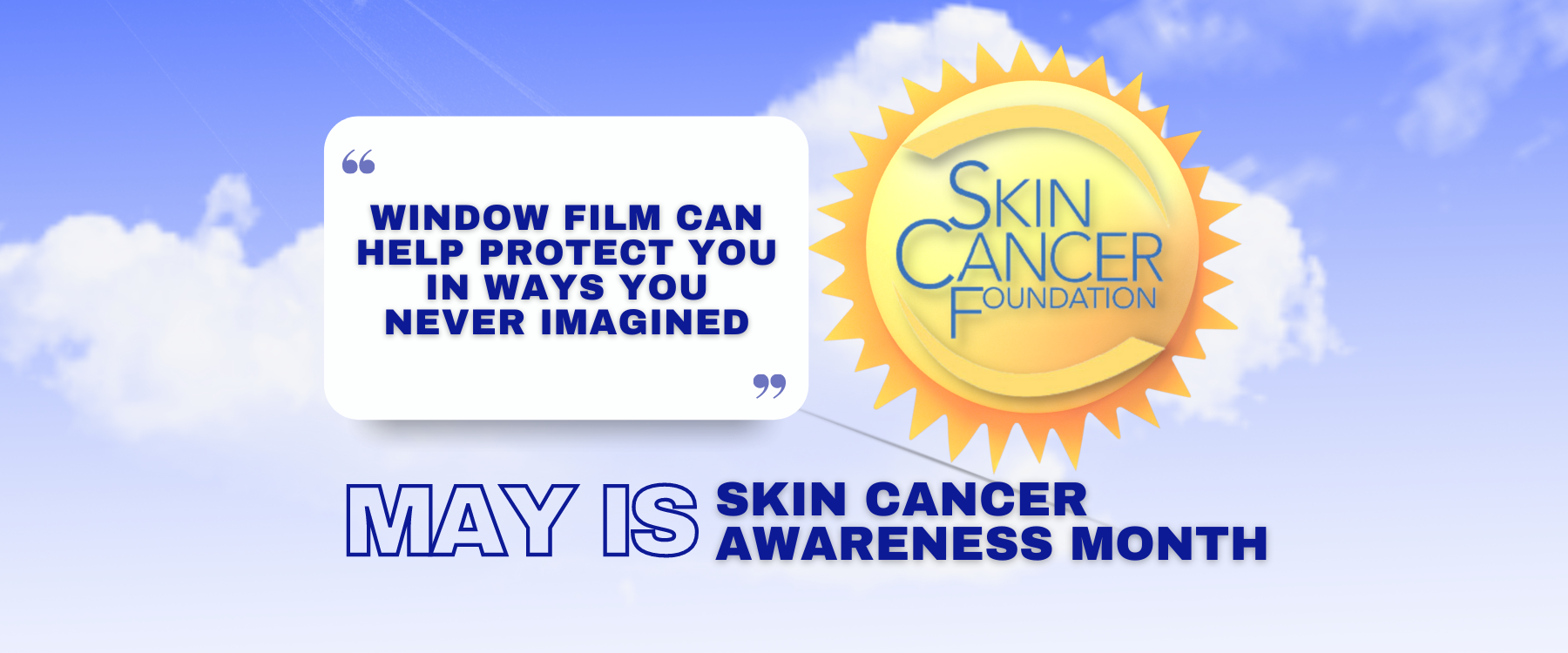 May Is Skin Cancer Awareness Month - See How Window Film Helps - Window Film and Window Tinting Services in Western Michigan