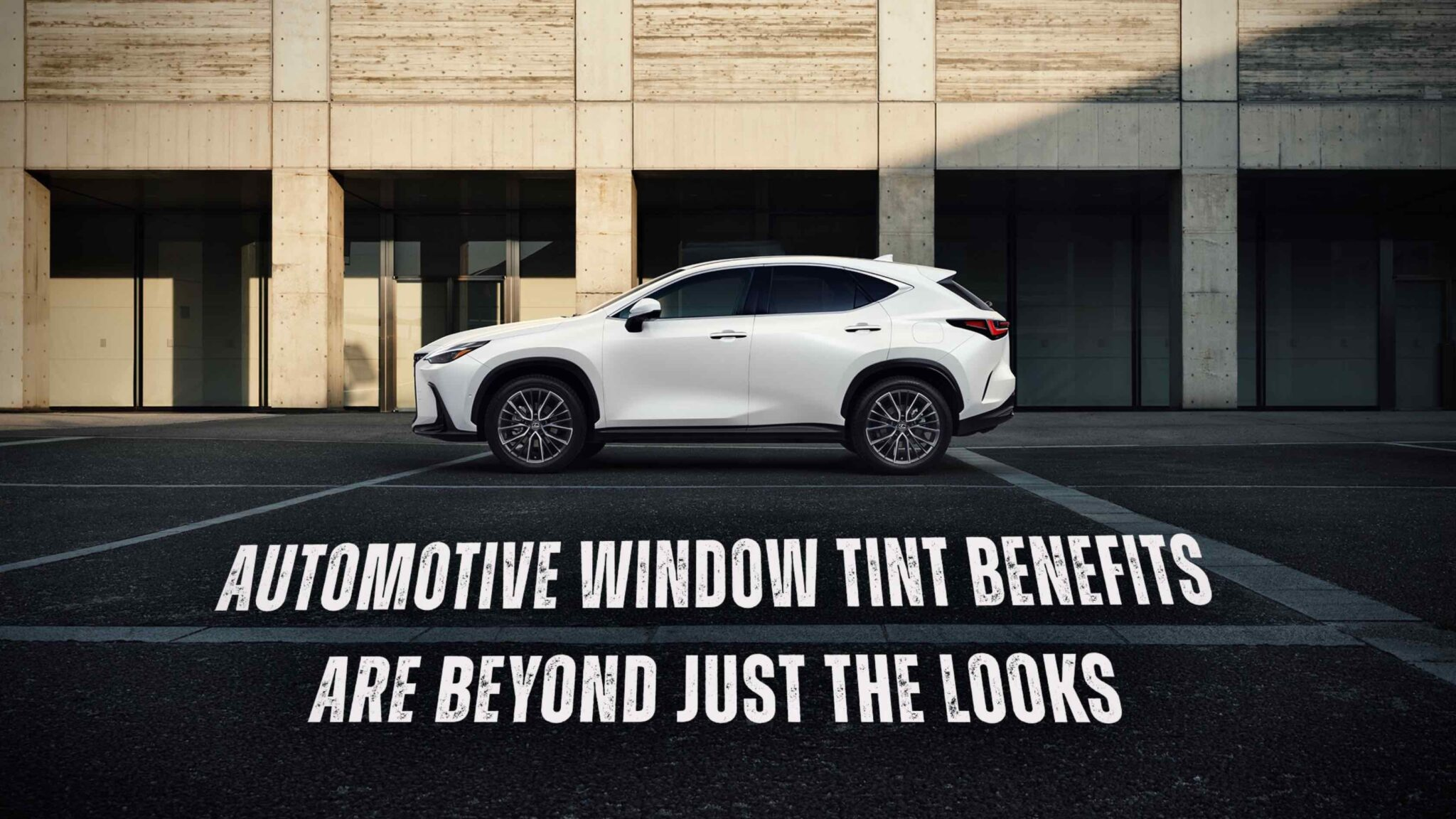 Automotive Window Tint Benefits Are Beyond Just The Looks - Automotive Window Tinting in the Grand Rapids, Michigan Area